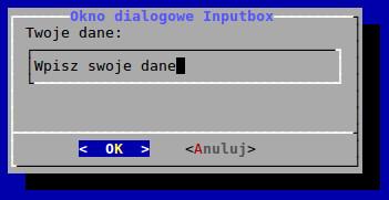 Okno dialogowe inputbox utworzone w BASH-u za pomocą polecenia dialog