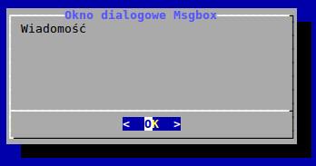Okno dialogowe msgbox utworzone w BASH-u za pomocą polecenia dialog